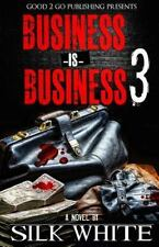 Business Is Business 3: By White, Silk