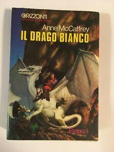 IL DRAGO BIANCO Anne McCaffrey Orizzonti Capolavori di Fantascienza Fanucci