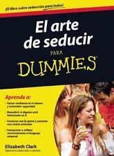 El arte de seducir para dummies (For Dummies) (Spanish Edition), Clark, Elizabet