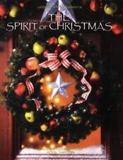 The Spirit of Christmas (Creative Holiday Ideas Book 13), Leisure Arts, Good Con