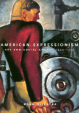 American Expressionism: Art and Social Change 1920-1950 by Bram Dijkstra: Used