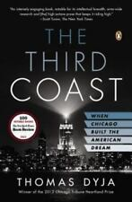 The Third Coast : When Chicago Built the American Dream (Very Good)