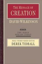 The Message of Creation: Encountering the Lord of the Universe Bible Speaks Tod