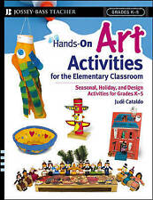 Hands-On Art Activities for the Elementary Classroom: Seasonal, Holiday, and Des