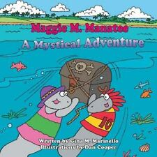 Maggie M. Manatee : A Mystical Adventure by Gina M. Marinello (2015, Paperback)