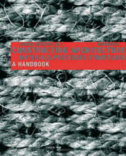 Constructing architecture: materials, processes, structures : a handbook by