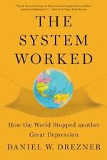 The System Worked: How the World Stopped Another Great Depression (Paperback or