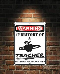 Warning Territory Of a TEACHER 9x12 Predrilled Aluminum Sign Free US Shipping