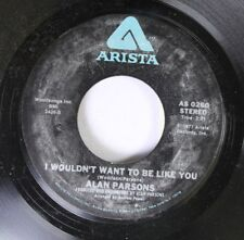 Rock 45 Alan Parsons - I Wouldn'T Want To Be Like You / Nucleus On Arista