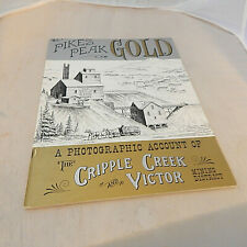 PIKES PEAK GOLD: A PHOTOGRAPHIC ACCOUNT OF CRIPPLE CREEK and Victor Mining