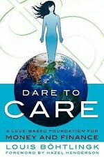 Dare to Care : A Love-Based Foundation for Money and Finance by Ernie Robson...