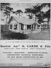 PUBLICITÉ 1928 SOCIÉTÉ G.CARDE & FILS LE BUNGALOW EST UNE MAISON D'HABITATION
