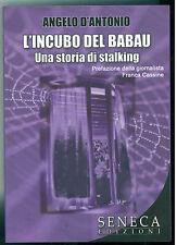 D'ANTONIO ANGELO L'INCUBO DEL BABAU SENECA 2011 NUOVE PROPOSTE GIALLI PRIMA ED.