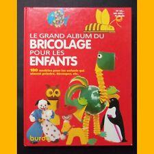 LE GRAND ALBUM DU BRICOLAGE POUR LES ENFANTS 180 modèles Burda 1992
