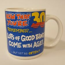 Contenova Collection Now That You're 30 Coffee Mug Good Things Come with Age B73