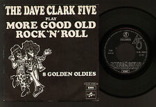 "7"" DAVE CLARK FIVE PLAY MORE GOOD OLD ROCK 'N' ROLL 8 GOLDEN OLDIES ITALY 1970"