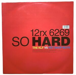 KLF vs Pet Shop Boys So Hard (Remix) 12rx 6269 12 inch vinyl single