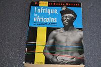 L'AFRIQUE LES AFRICAINS Tome 2, par Pierre et Renée Gosset, Julliard 1958 (C1)