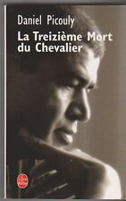 Daniel Picouly - La treizième mort du chevalier - poche - comme neuf - 14/3