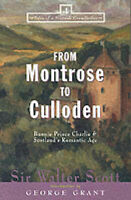 From Montrose to Culloden: Bonnie Prince Charlie and Scotland's Romantic Age (Ta
