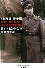 MANFRED ROMMEL - 1944 – DAS JAHR DER ENTSCHEIDUNG