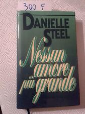 STEEL Danielle - NESSUN AMORE PIU' GRANDE - EDIZIONI CLUB - 1993  prima edizione