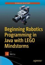 Beginning Robotics Programming in Java with LEGO Mindstorms: By Lu, Wei