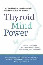 Thyroid Mind Power: The Proven Cure for Hormone-Related Depression, Anxiety, and