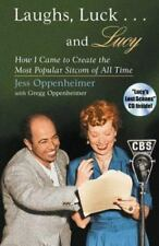 Laughs, Luck... and Lucy: How I Came to Create the Most Popular Sitcom of All Ti