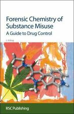 Forensic Chemistry of Substance Misuse : A Guide to Drug Control Edition by...