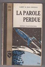 Editions Métal. Série 2000. La Parole perdue. CREMIEUX. EO 1956