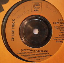 "CHEAP TRICK - Ain't That A Shame - Excellent Condition 7"" Single Epic EPC 7839"