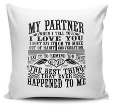 My Partner You Are The Best Thing That Ever Happened To Me Novelty Cushion Cover