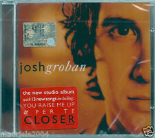 Josh Groban. Closer (2003) CD NUOVO Mi Mancherai. Caruso. You Raise Me Up Per te
