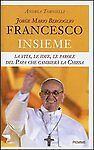 Jorge Mario Bergoglio Francesco Insieme Libro Andrea Tornielli NEW Prima Ed.2013
