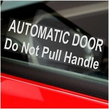 2 x Automatic Door-Do Not Pull Handle-WINDOW Stickers-Car,Mini Cab,Taxi,Van-WC