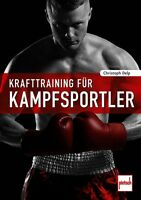 Krafttraining für Kampfsportler Training Hand-Buch Fitness Kampfsport Buch