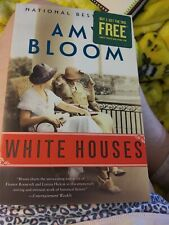White Houses : A Novel by Amy Bloom (2018, Trade Paperback)