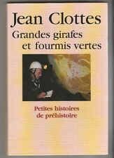 Grandes girafes et fourmis vertes Jean Clottes  préhistoire