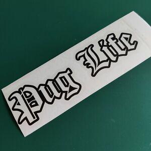 Pug Life Text #1 - Car/Van/Camper/Bike Decal Sticker