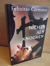 Carmann, Felizitas Nichts als Knochen Kriminal-Roman - ISBN: 9783940487742