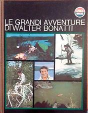 """LE GRANDI AVVENTURE DI WALTER BONATTI. I GRANDI DOCUMENTARI DI""""EPOCA""""."""