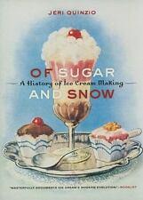 Of Sugar and Snow: A History of Ice Cream Making by Jeri Quinzio 2009 HCDJ