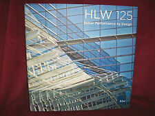 HLW At 125 : Better Performance By Design (2010, Hardcover)