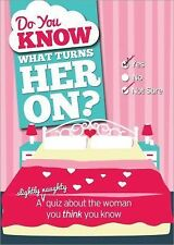Do You Know What Turns Her On?: A slightly naughty quiz about the woman you th