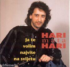 HARI MATA HARI CD Ja te volim najvise na svijetu Album 1996 Sarajevo Bosna Hit