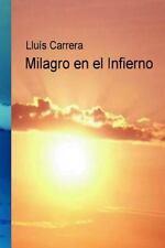 Milagro en el Infierno by Lluis Carrera (2015, Paperback)
