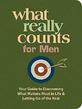 What Really Counts for Men: Your Guide to Discovering What's Most Important in