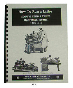 South Bend Lathe Operators Manual for All 1906-1940 year model Lathes  #1333