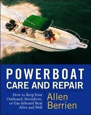 Powerboat Care and Repair : How to Keep Your Outboard, Sterndrive, or Gas-Inbo..